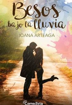 Besos bajo la lluvia - Joana Arteaga