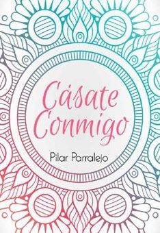 Casate conmigo - Pilar Parralejo