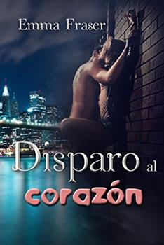 Disparo al corazon - Emma Fraser