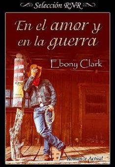 En el amor y en la guerra - Ebony Clark
