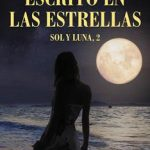 Leer Escrito en las estrellas: Sol y Luna, 2 – Isabel Keats (Online)