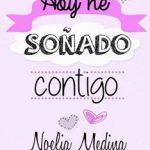 Leer Hoy he soñado contigo – Noelia Medina (Online)