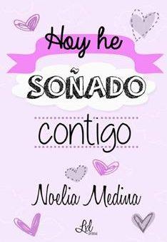 Hoy he sonado contigo - Noelia Medina