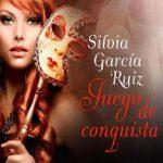 Leer Juego de conquista – Silvia García Ruiz (Online)