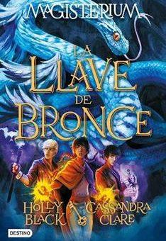 Llave De Bronce_ Magisterium 3, La - Cassandra Clare