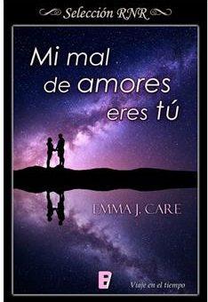 Leer Mi mal de amores eres tú - Emma J. Care (Online)