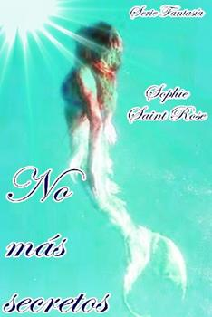 No mas secretos - Sophie Saint Rose