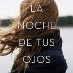 Leer La Noche De Tus Ojos – Sandra Andrés Belenguer (Online)