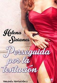 Leer Perseguida por la tentación - Helena Sivianes (Online)