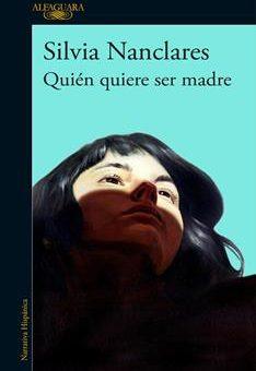 Leer Quién quiere ser madre - Silvia Nanclares (Online)