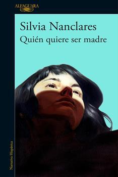 Quien quiere ser madre - Silvia Nanclares