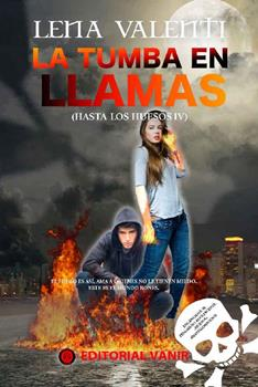 TUMBA EN LLAMAS_ Hasta los Huesos IV, LA - Lena Valenti