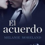 Leer El acuerdo – Melanie Moreland (Online)