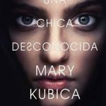 Leer Una chica desconocida – Mary Kubica (Online)