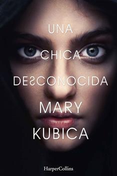 chica desconocida, Una - Mary Kubica