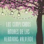 Leer Los complicados amores de las hermanas Valverde – María Paulina Camejo (Online)