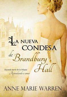 Leer La nueva condesa de Brandbury Hall - Anne Marie Warren (Online)