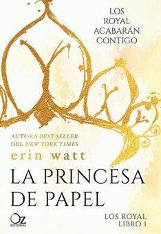 Leer La princesa de papel (Los Royal nº 1) - Erin Watt (Online)
