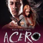 Leer Acero bajo la piel – Maria José Tirado (Online)