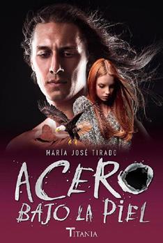 Acero bajo la piel - Maria Jose Tirado