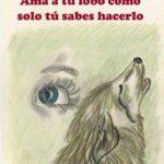 Leer Ama a tu lobo como solo tú sabes hacerlo – Claire Phillips (Online)