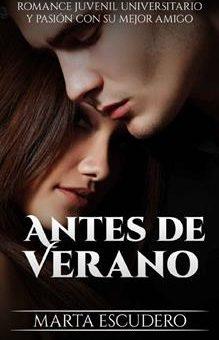 Leer Antes de Verano: Romance Juvenil Universitario y Pasión con su Mejor Amigo - Marta Escudero (Online)