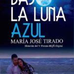 Leer Bajo la luna azul – María José Tirado (Online)