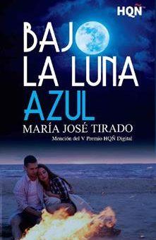 Leer Bajo la luna azul - María José Tirado (Online)