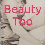 Leer Beauty Too (2ª parte) – Susana Rubio Girona (Online)