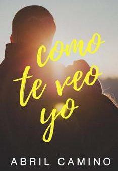 Leer Como te veo yo - Abril Camino (Online)