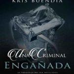 Leer Una Criminal Engañada – Kris Buendia (Online)