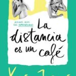 Leer La Distancia Es Un Café (Coffee Love 3) – Xuso Jones (Online)