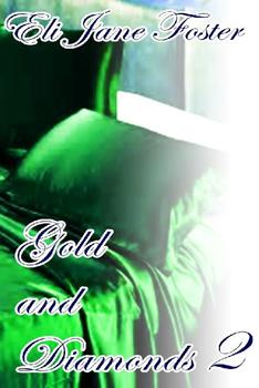 Gold and Diamonds II - Eli Jane Foster