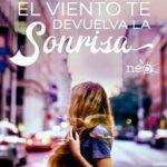 Leer Hasta que el viento te devuelva la sonrisa – Alexandra Roma (Online)