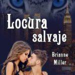 Leer Locura salvaje – Brianne Miller (Online)