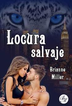 Leer Locura salvaje - Brianne Miller (Online)