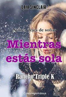 Leer Mientras Estás Sola (Rancho Triple K Nº 3) - Laia Sinclair (Online)