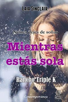 Mientras Estas Sola (Rancho Triple K No 3) - Laia Sinclair
