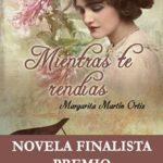Leer Mientras te rendías – Margarita Martín Ortiz (Online)