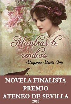 Leer Mientras te rendías - Margarita Martín Ortiz (Online)