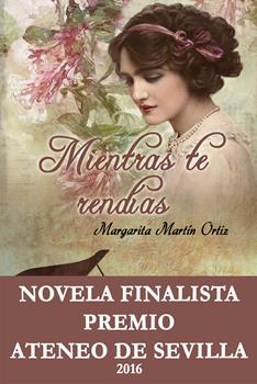 Mientras te rendias - Margarita Martin Ortiz