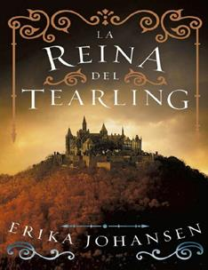 Reina Del Tearling, La - Erika Johansen