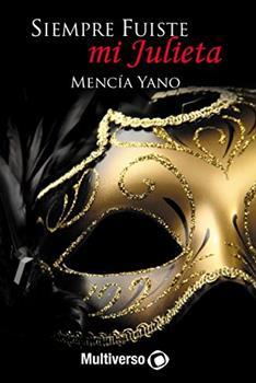 Siempre fuiste mi Julieta - Mencia Yano