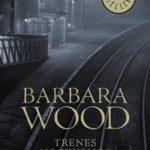 Leer Trenes nocturnos – Barbara Wood (Online)