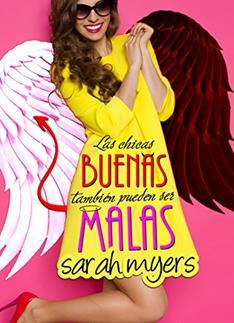 chicas buenas tambien pueden ser malas, Las - Sarah Myers