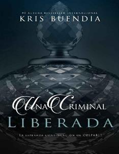 criminal liberada, Una - Kris Buendia