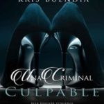 Leer Una criminal: Culpable – Kris Buendia (Online)
