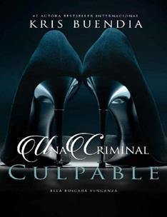 criminal_ Culpable, Una - Kris Buendia