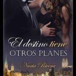 Leer El destino tiene otros planes – Nuria Rivera (Online)