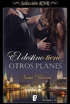 Leer El destino tiene otros planes - Nuria Rivera (Online)